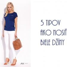 5 tipov ako nosiť biele džíny